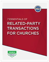 7 Essentials of Church Related-Party Transactions